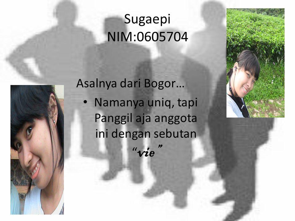 "Rudiana Hidayat NIM:0608577 Panggilan akrabnya udi tapi temen-temennya biasa panggil dia dengan sebutan "" cumay """