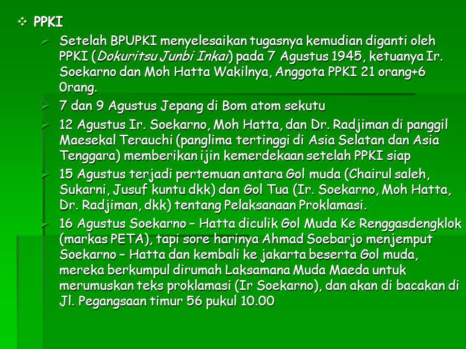  Susunan Proklamasi 17 Agustus 1945  10.00 membacakan teks Proklamasi di temani Muh Hatta Proklamasi Kami bangsa Indonesia Dengan Ini Menyatakan Kemerdekaan Indonesia.