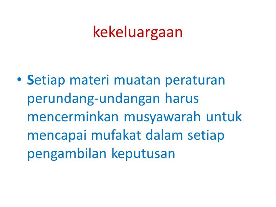KENUSANTARAAN Setiap materi muatan peraturan perundang-undangan senantiasa memperhatikan kepentingan seluruh wilayah lndonesia dan materi muatan yang dibuat di daerah merupakan bagian dari sistem hukum nasional yang berdasarkan Pancasila