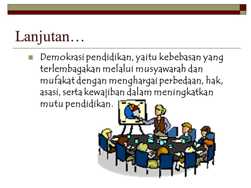 Lanjutan… Akuntabilitas, adalah pertanggungjawaban sekolah pada masyarakat & pemerintah melalui pelaporan dan pertemuan yang dilakukan secara terbuka.