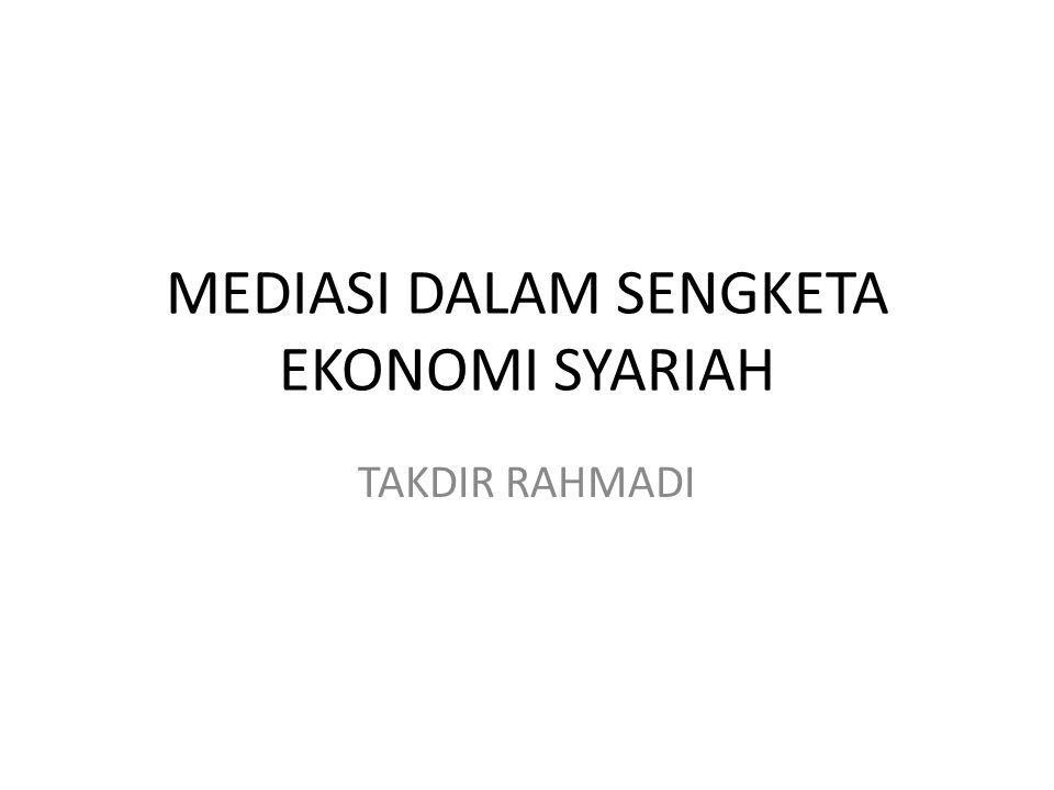 MEDIASI DALAM SENGKETA EKONOMI SYARIAH TAKDIR RAHMADI