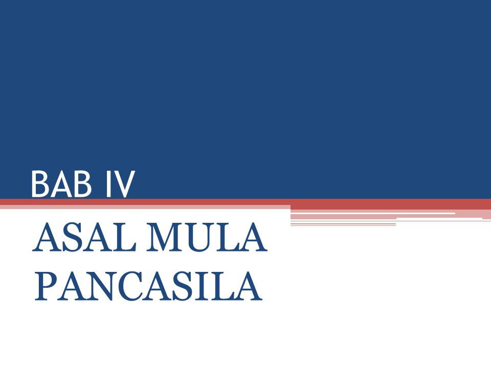 BAB IV ASAL MULA PANCASILA
