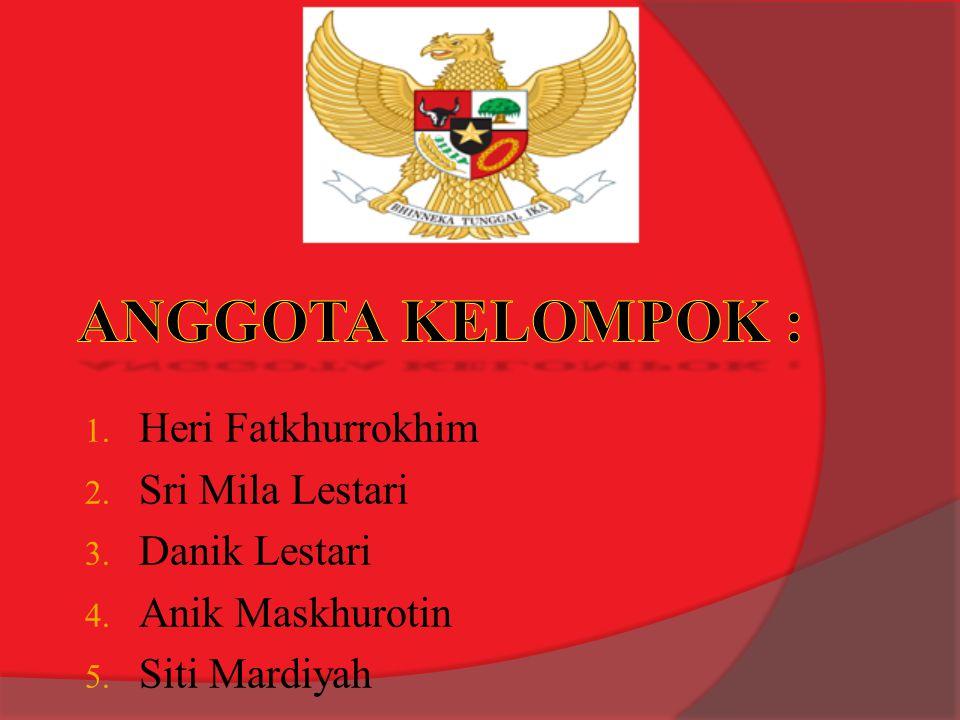 1. Heri Fatkhurrokhim 2. Sri Mila Lestari 3. Danik Lestari 4. Anik Maskhurotin 5. Siti Mardiyah