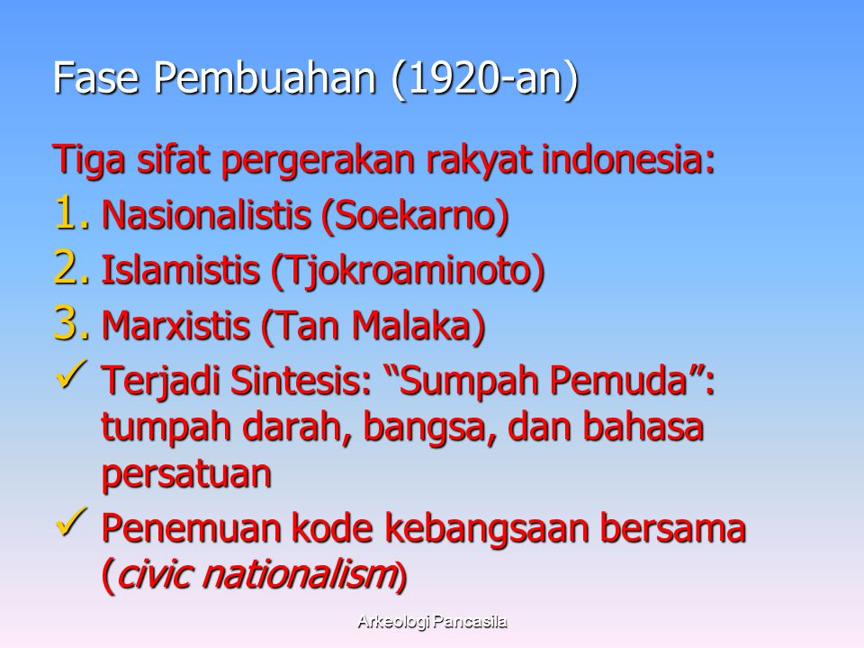 Fase Pembuahan (1920-an) Tiga sifat pergerakan rakyat indonesia: 1.