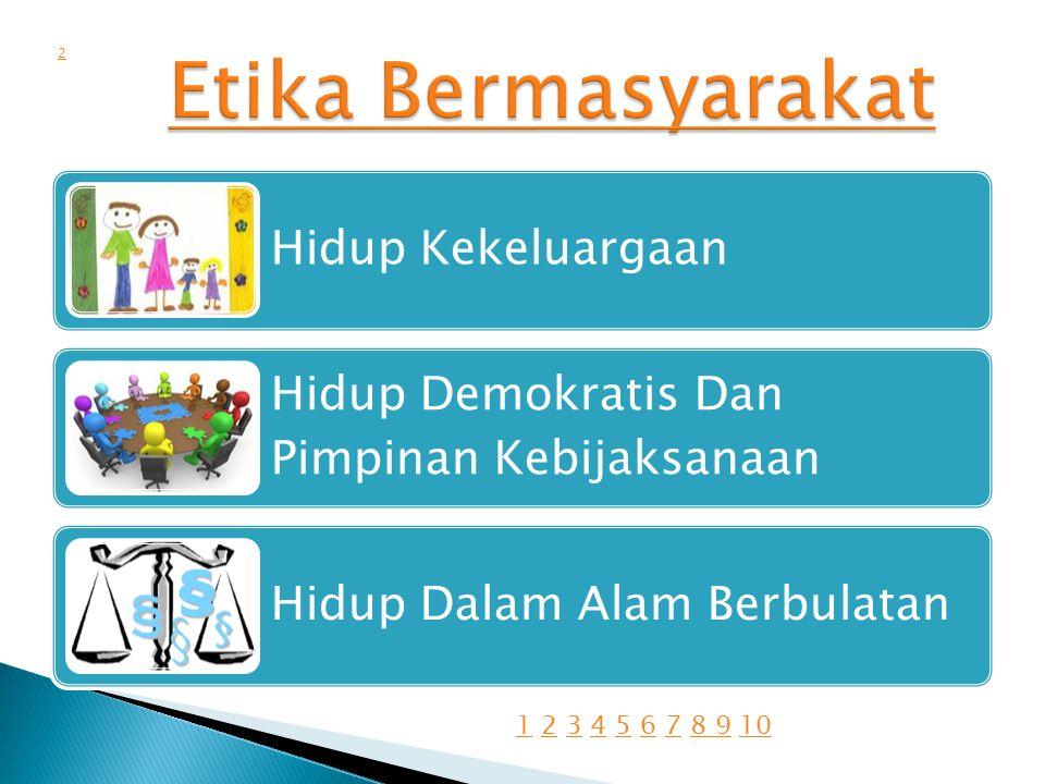Hidup Kekeluargaan Hidup Demokratis Dan Pimpinan Kebijaksanaan Hidup Dalam Alam Berbulatan 2 11 2 3 4 5 6 7 8 9 102345678 910