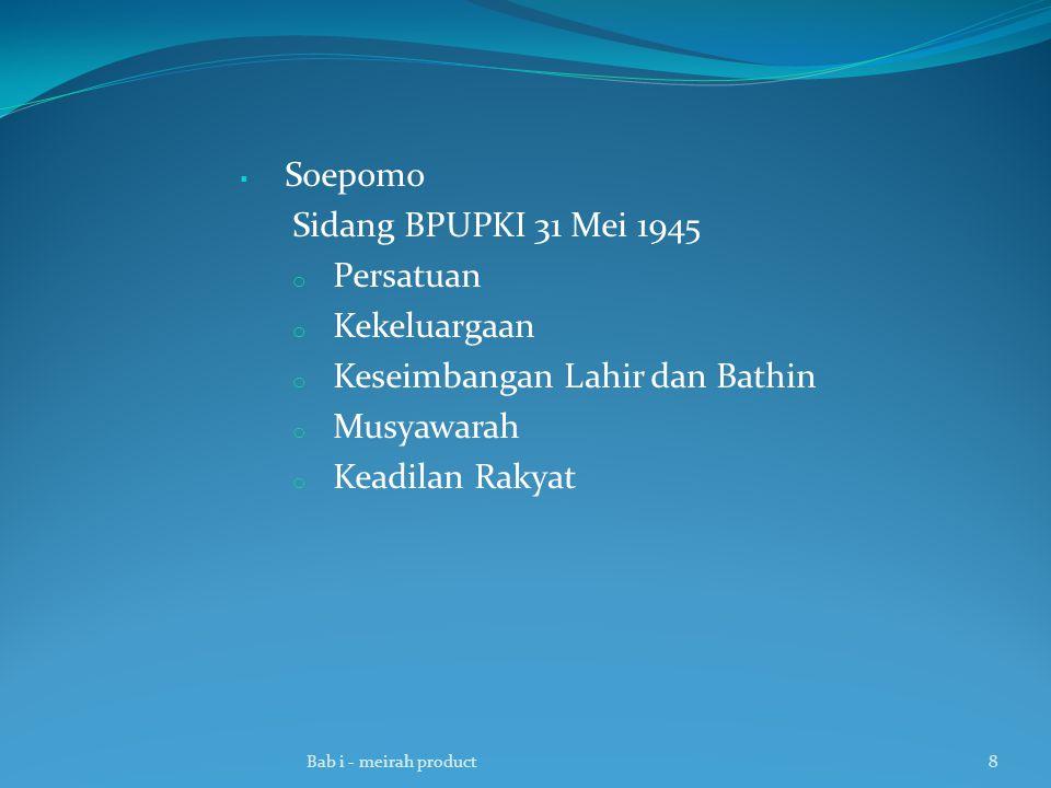  Soepomo Sidang BPUPKI 31 Mei 1945 o Persatuan o Kekeluargaan o Keseimbangan Lahir dan Bathin o Musyawarah o Keadilan Rakyat Bab i - meirah product8