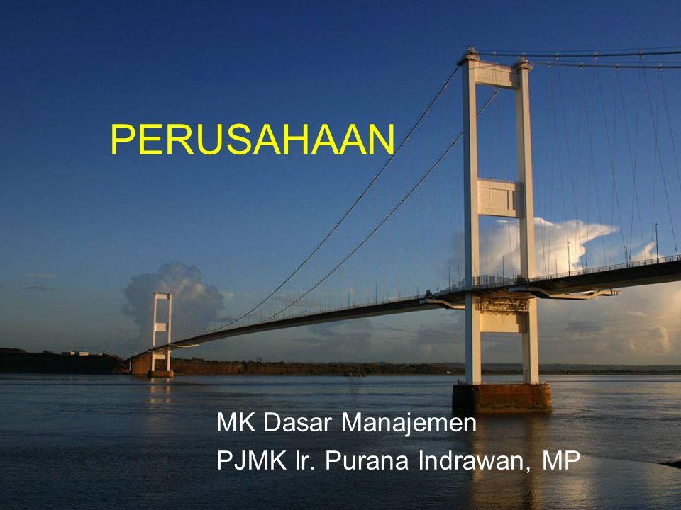 MK Dasar Manajemen PJMK Ir. Purana Indrawan, MP PERUSAHAAN