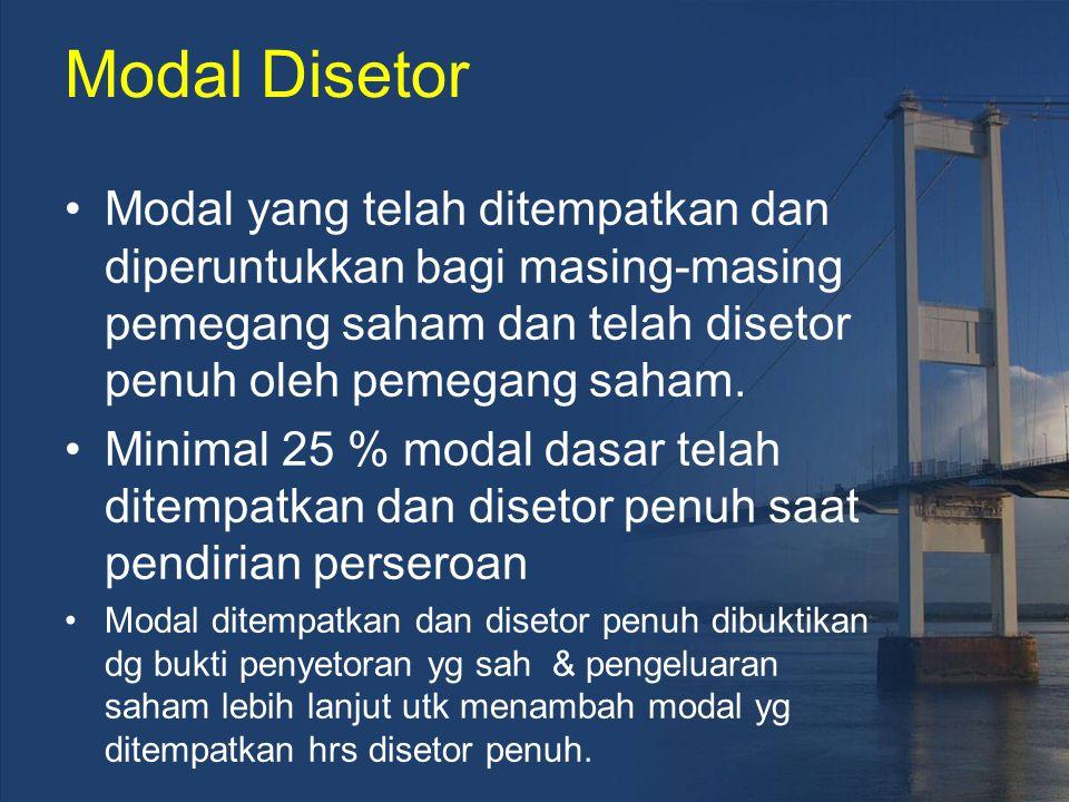 Modal Disetor Modal yang telah ditempatkan dan diperuntukkan bagi masing-masing pemegang saham dan telah disetor penuh oleh pemegang saham. Minimal 25
