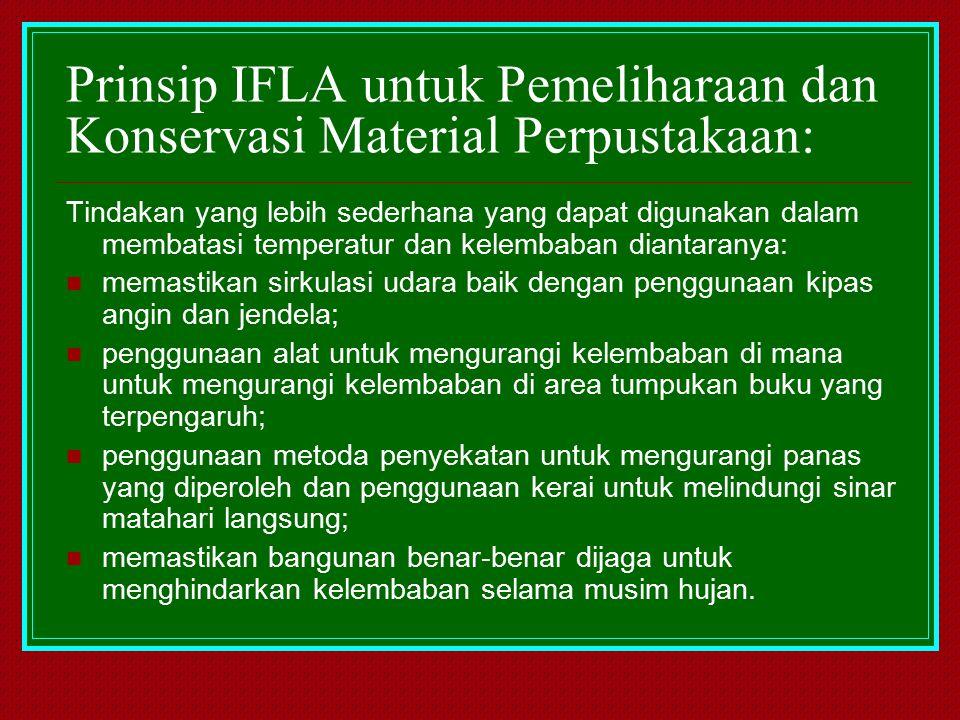 Prinsip IFLA untuk Pemeliharaan dan Konservasi Material Perpustakaan: Tindakan yang lebih sederhana yang dapat digunakan dalam membatasi temperatur da