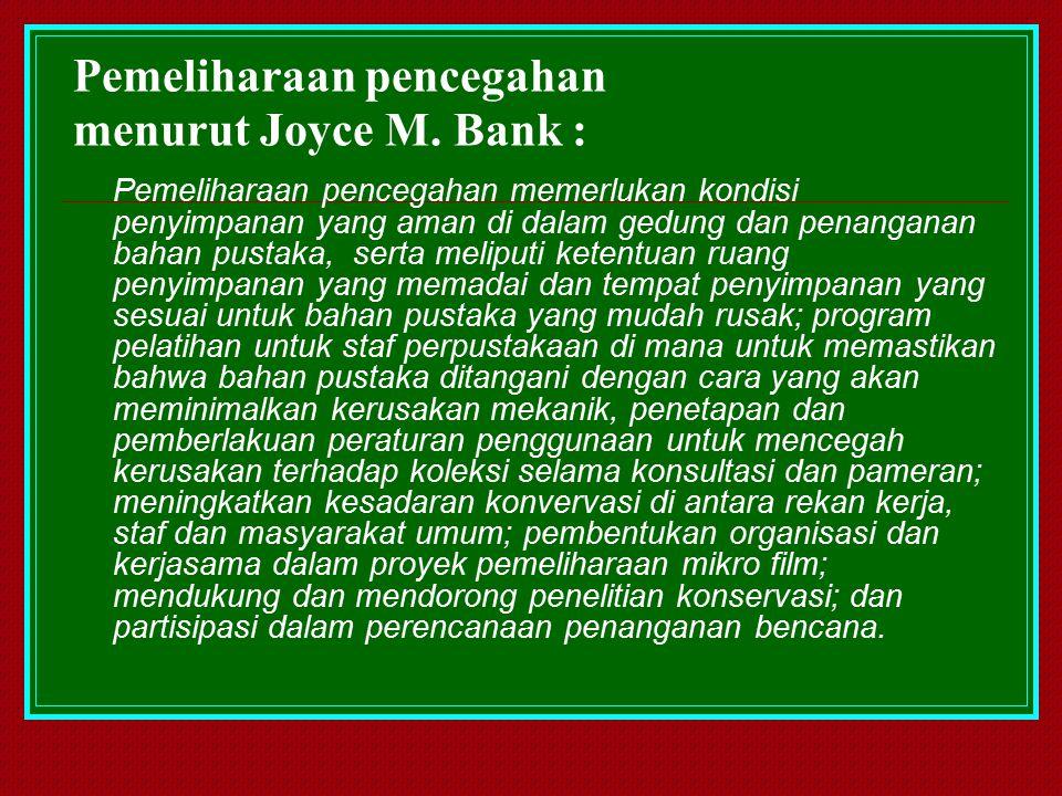 Prinsip tentang Konservasi Pencegahan Menurut Bank: 1.