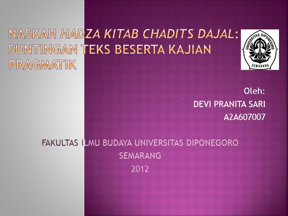 Oleh: DEVI PRANITA SARI A2A607007 FAKULTAS ILMU BUDAYA UNIVERSITAS DIPONEGORO SEMARANG 2012