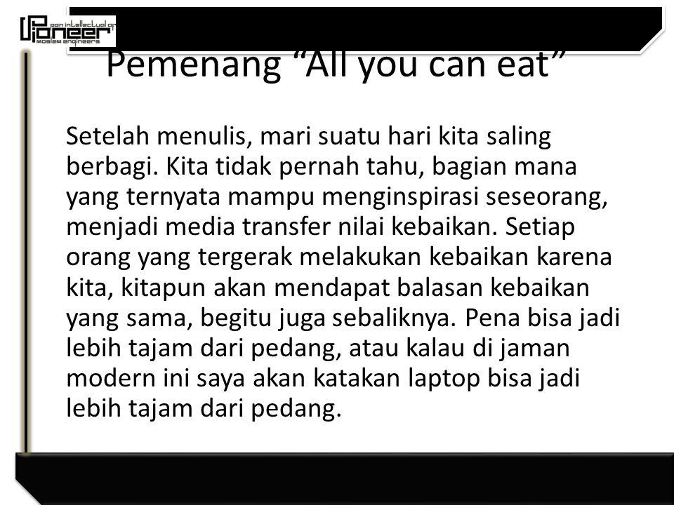 Pemenang All you can eat Tidak hanya untuk membuat orang lain tahu.