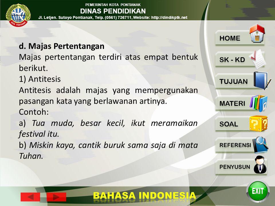 PEMERINTAH KOTA PONTIANAK DINAS PENDIDIKAN Jl. Letjen. Sutoyo Pontianak, Telp. (0561) 736711, Website: http://dindikptk.net 23 7) Retorik Retorik adal