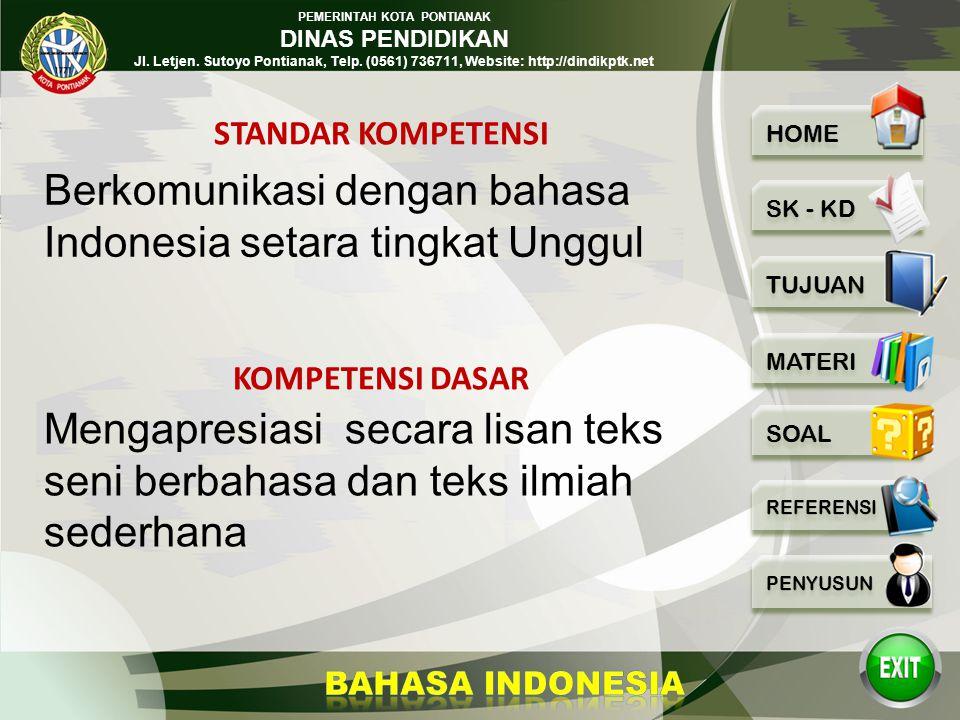 PEMERINTAH KOTA PONTIANAK DINAS PENDIDIKAN Jl. Letjen. Sutoyo Pontianak, Telp. (0561) 736711, Website: http://dindikptk.net BAHASA INDONESIA MENGAPRES