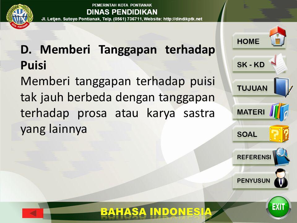 PEMERINTAH KOTA PONTIANAK DINAS PENDIDIKAN Jl. Letjen. Sutoyo Pontianak, Telp. (0561) 736711, Website: http://dindikptk.net 29 C. Memberi Tanggapan te