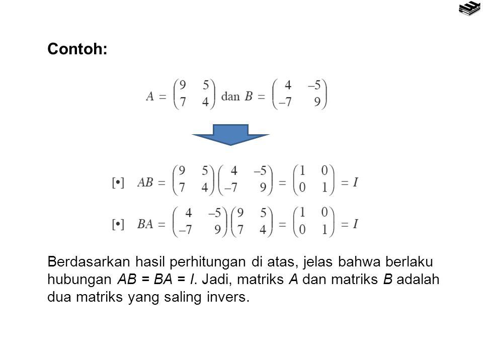 Berdasarkan hasil perhitungan di atas, jelas bahwa berlaku hubungan AB = BA = I.