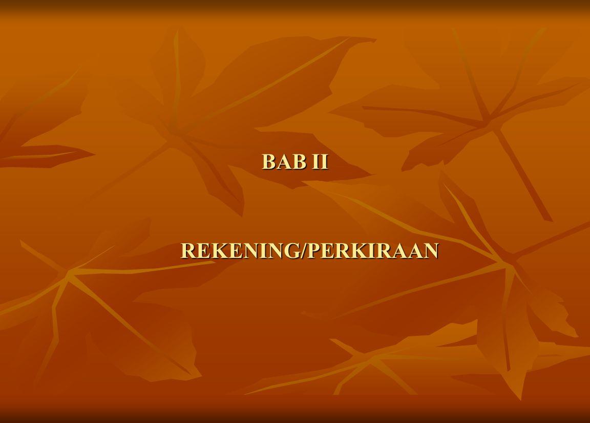 BAB II REKENING/PERKIRAAN REKENING/PERKIRAAN