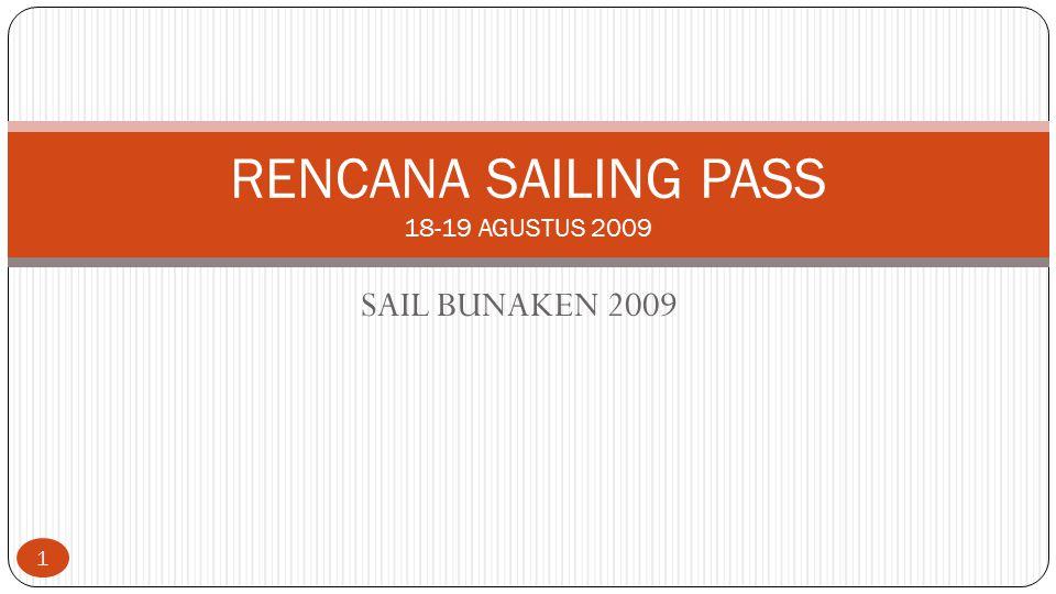 SAIL BUNAKEN 2009 RENCANA SAILING PASS 18-19 AGUSTUS 2009 1