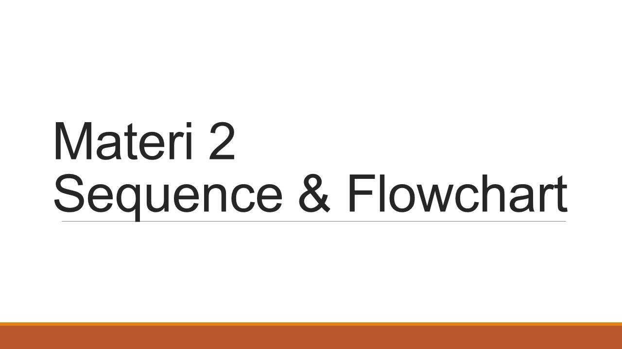 Materi 2 Sequence & Flowchart