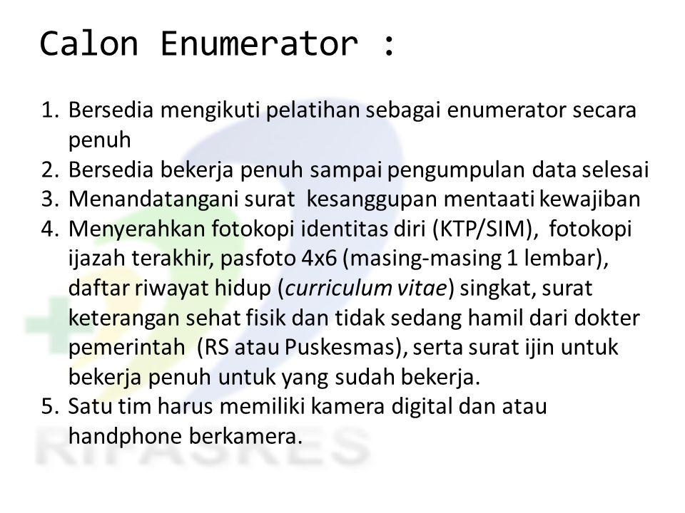 Calon Enumerator : 1.Bersedia mengikuti pelatihan sebagai enumerator secara penuh 2.Bersedia bekerja penuh sampai pengumpulan data selesai 3.Menandata