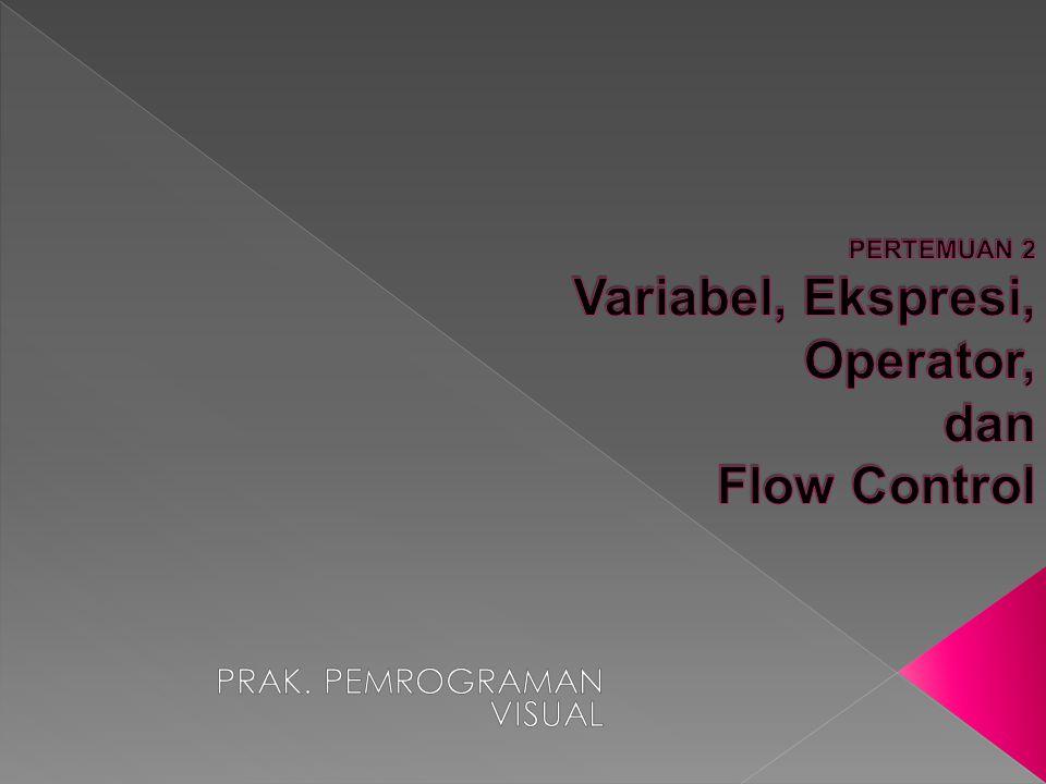  Flow control memungkinkan program menentukan kode mana yang akan dijalankan berdasarkan kondisi-kondisi tertentu.