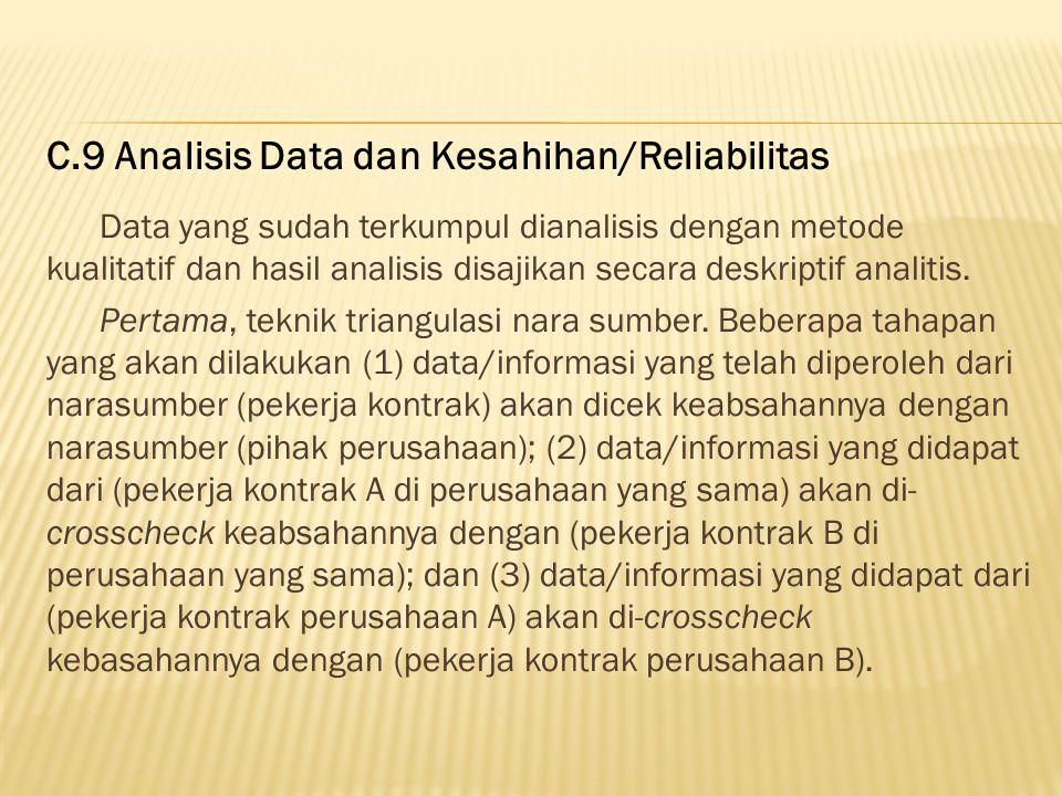 Data penelitian akan dikumpulkan dengan sejumlah instrumen, yaitu (1) daftar isian, (2) observasi partisipan, (3) wawancara dengan para pekerja kontra