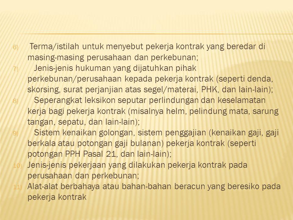 Seperangkat leksikon perburuhan yang beredar di kalangan pekerja kontrak di Sumatera Barat tidak hanya mereflesikan kemiskinan, tetapi juga kultur, id