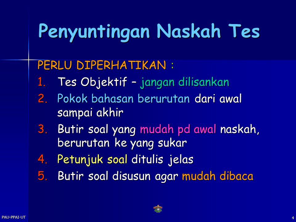 PAU-PPAI-UT3 Pengadministrasian Tes 1)PENYUSUNAN PERANGKAT TES - Penyuntingan Naskah Tes - Penyuntingan Naskah Tes - Penggandaan Naskah Tes - Penggand