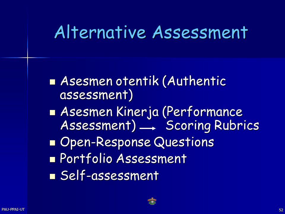 PAU-PPAI-UT 51 SKALA SIKAP (Skala LIKERT) Petunjuk : Jawablah semua soal berikut ini, dengan kategori jawaban sebagai berikut : A = sangat setuju A =