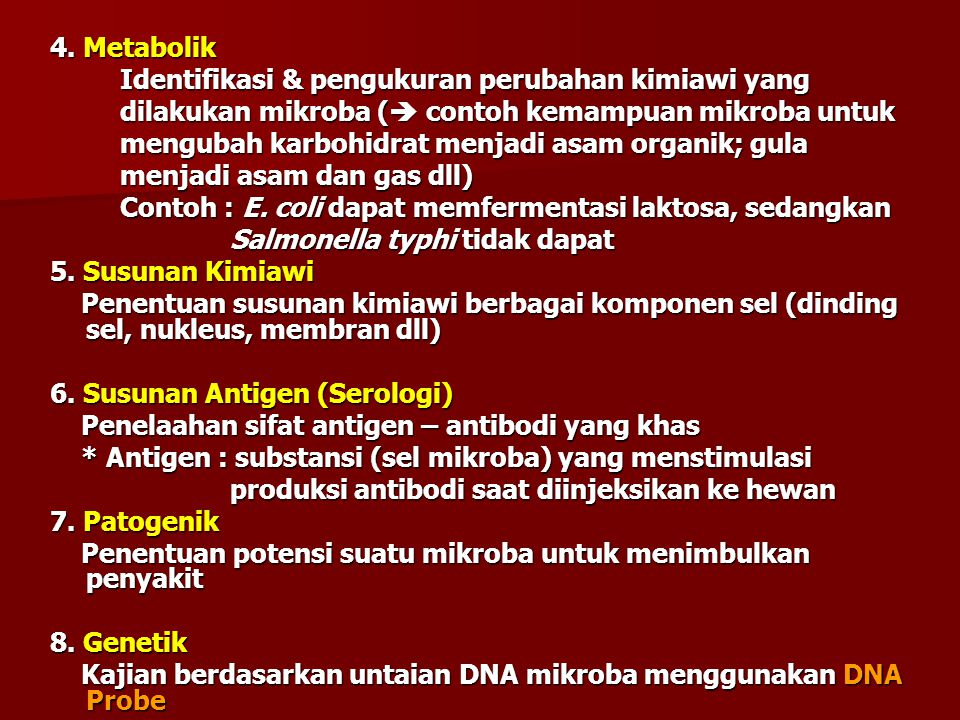 4. Metabolik Identifikasi & pengukuran perubahan kimiawi yang Identifikasi & pengukuran perubahan kimiawi yang dilakukan mikroba (  contoh kemampuan