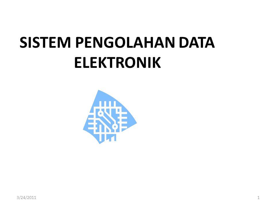 SISTEM PENGOLAHAN DATA ELEKTRONIK 3/24/20111