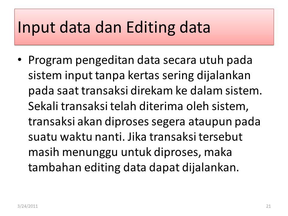 Pengiriman data ke sistem aplikasi host Dalam sistem tanpa kertas yang terpusat, transaksi biasanya diinputkan langsung ke dalam komputer pusat melalui terminal data.