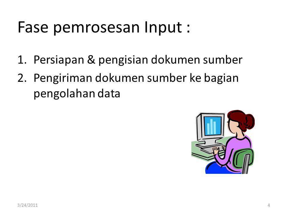Persiapan & pengisian dokumen sumber Dokumen sumber seperti order penjualan disiapkan secara manual.