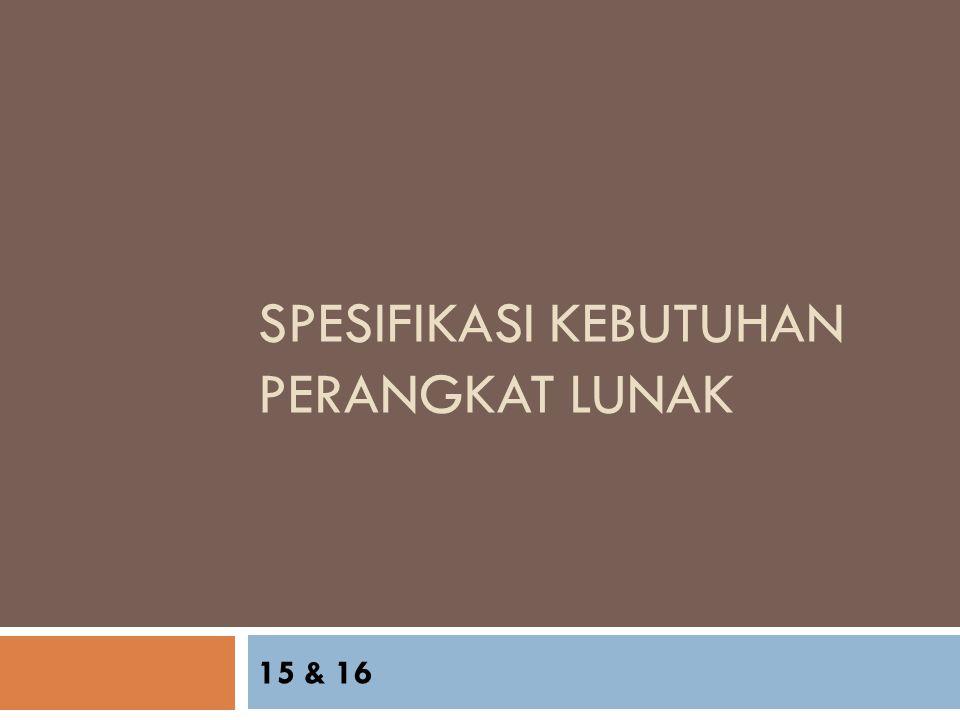 SPESIFIKASI KEBUTUHAN PERANGKAT LUNAK 15 & 16