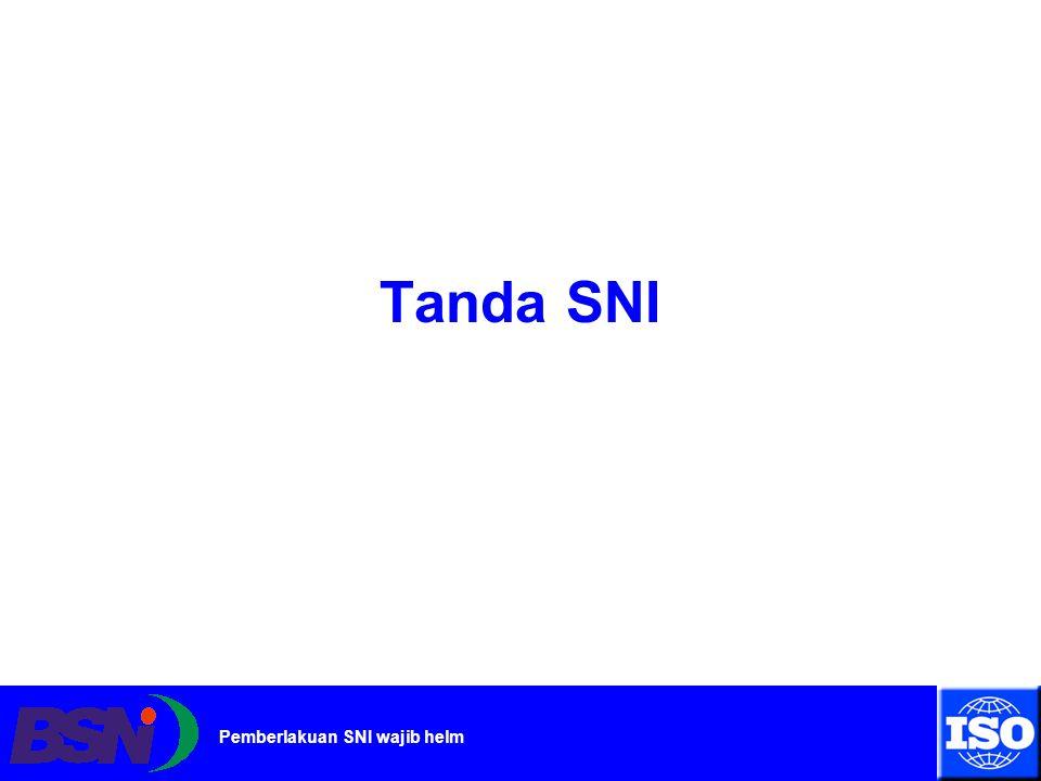 www.bsn.go.id Pemberlakuan SNI wajib helm Tanda SNI