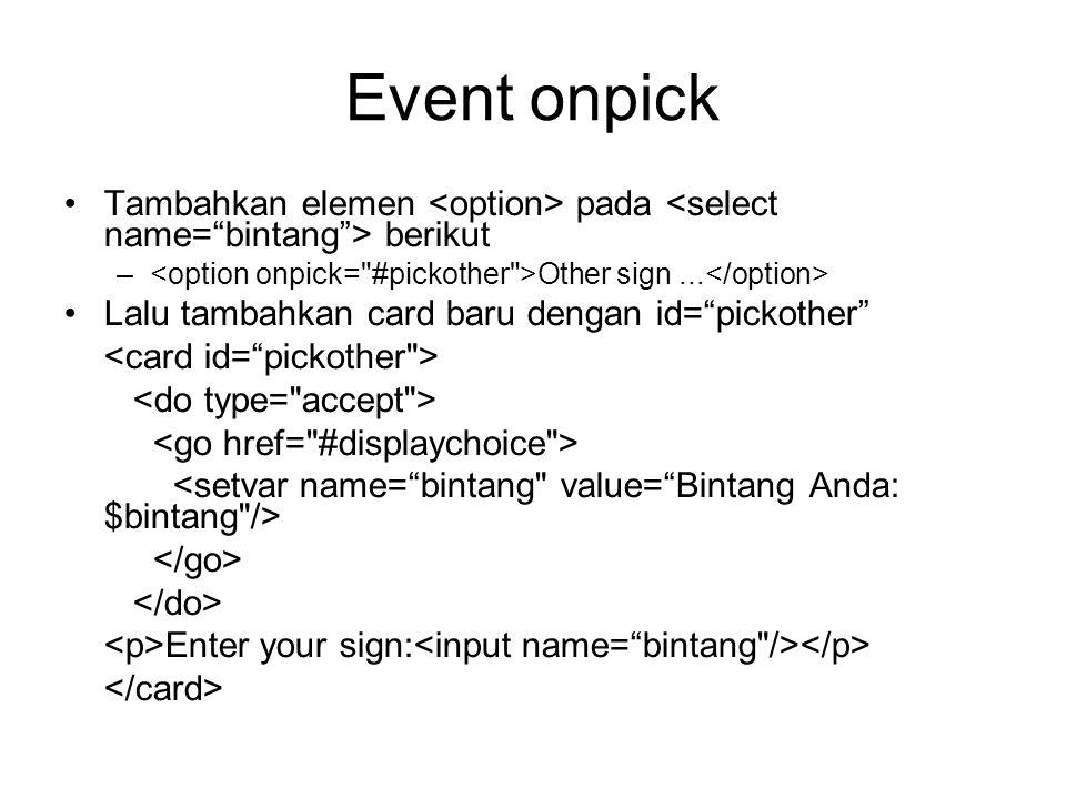 """Event onpick Tambahkan elemen pada berikut – Other sign... Lalu tambahkan card baru dengan id=""""pickother"""" Enter your sign:"""