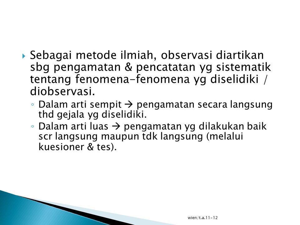 wien/t.a.11-12  Untuk memahami dan memperoleh pengetahuan tentang gejala tsb.