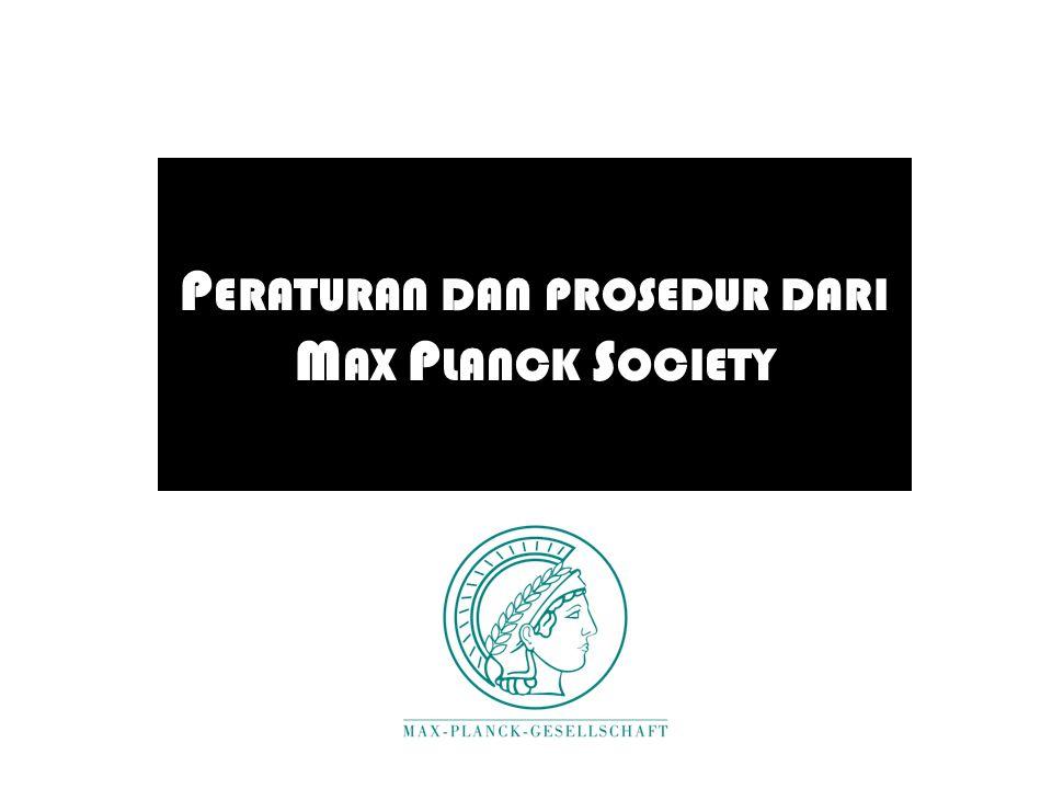 P ERATURAN DAN PROSEDUR DARI M AX P LANCK S OCIETY