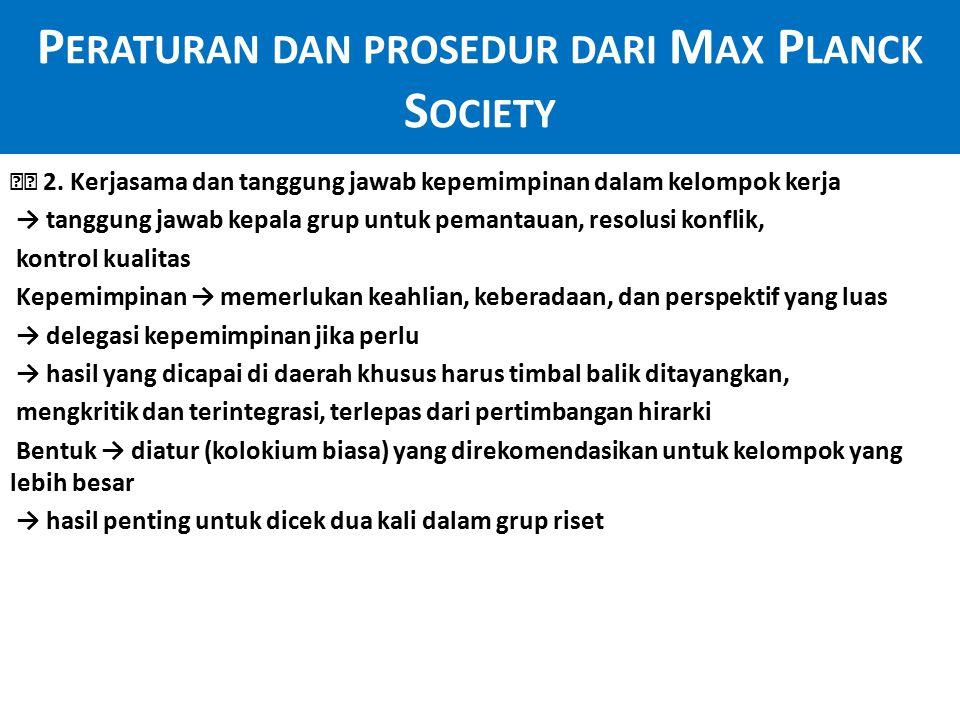 P ERATURAN DAN PROSEDUR DARI M AX P LANCK S OCIETY 3.