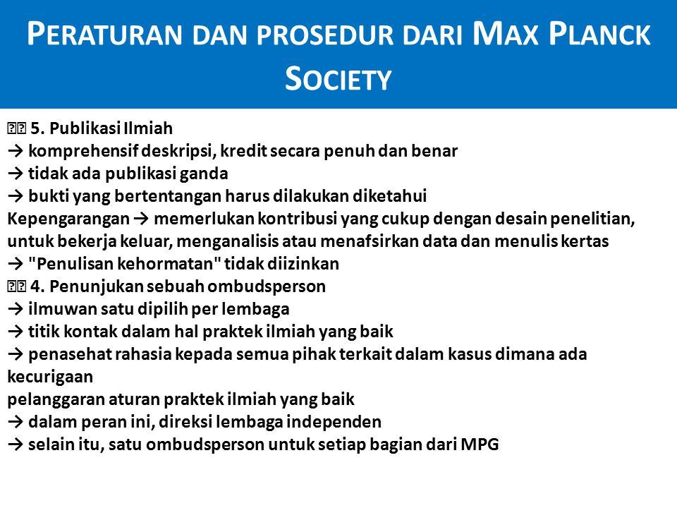 P ERATURAN DAN PROSEDUR DARI M AX P LANCK S OCIETY Aturan prosedur dalam kasus-kasus yang dicurigai ilmiah perbuatan (diadopsi oleh Senat MPG pada 14, Nov 1997 diubah pada 24 Nop 2000) 1.