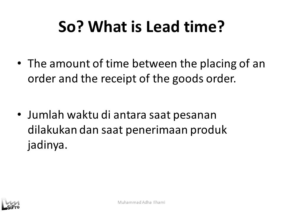 So.What is Lead time.