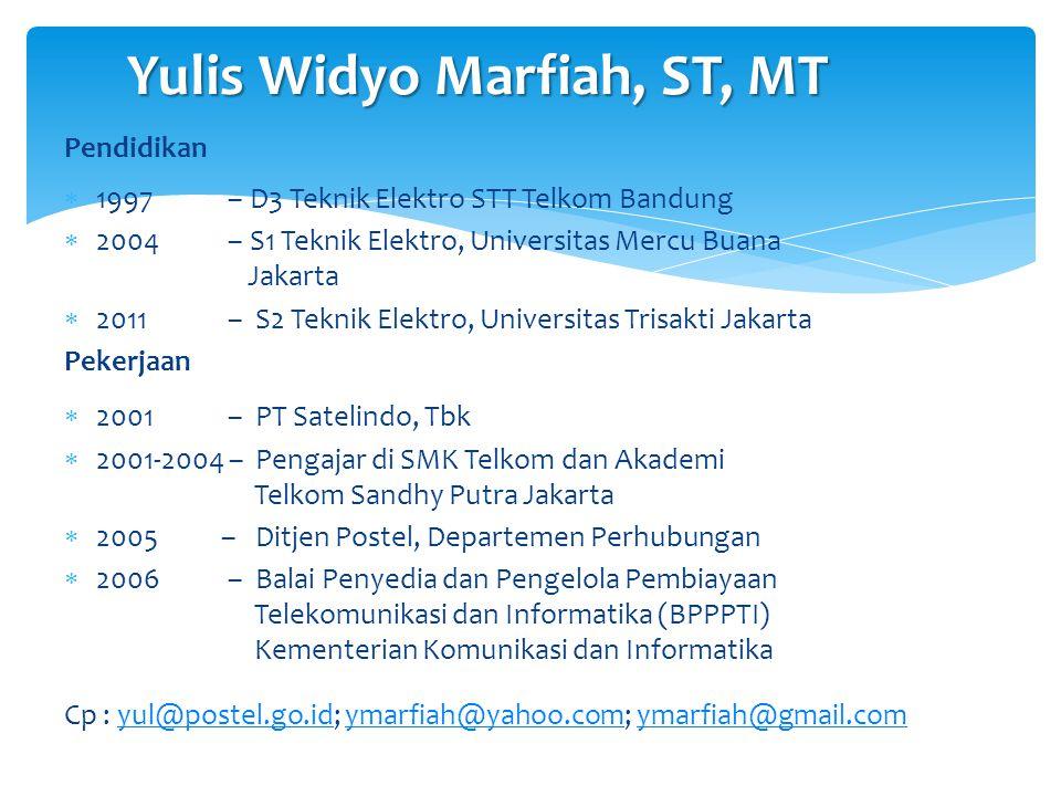 Pendidikan  1997 – D3 Teknik Elektro STT Telkom Bandung  2004 – S1 Teknik Elektro, Universitas Mercu Buana Jakarta  2011 – S2 Teknik Elektro, Unive