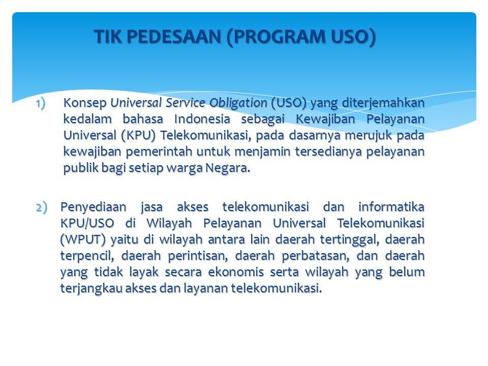 1)Konsep Universal Service Obligation (USO) yang diterjemahkan kedalam bahasa Indonesia sebagai Kewajiban Pelayanan Universal (KPU) Telekomunikasi, pa