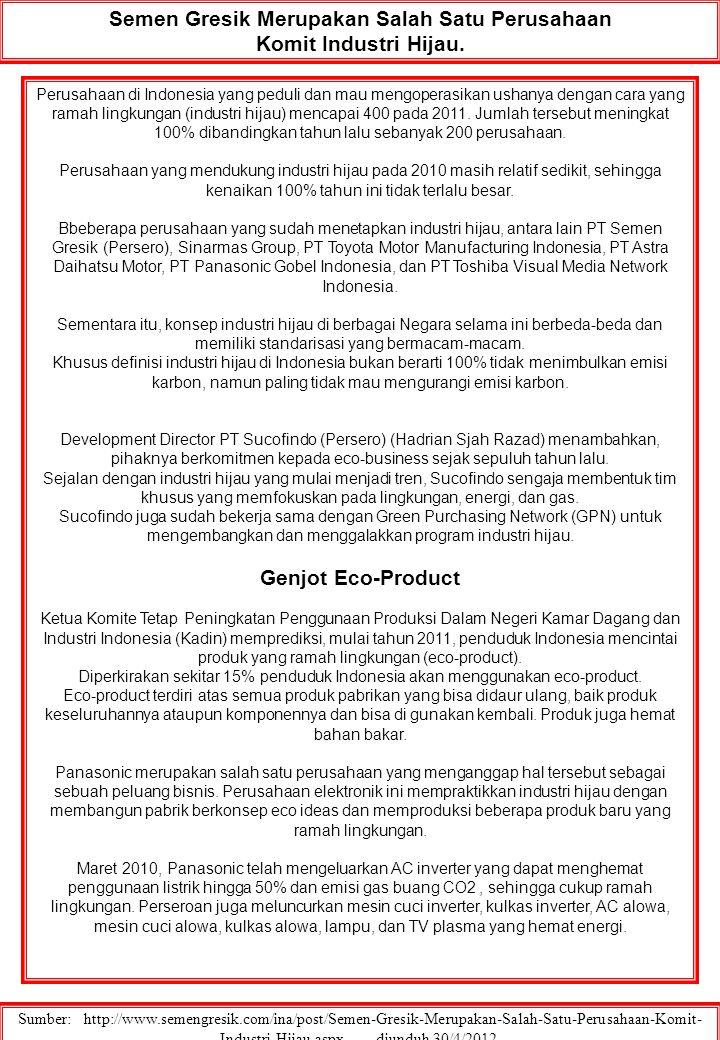 Semen Gresik Merupakan Salah Satu Perusahaan Komit Industri Hijau. Sumber: http://www.semengresik.com/ina/post/Semen-Gresik-Merupakan-Salah-Satu-Perus