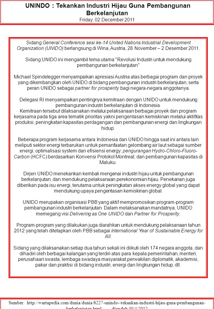 UNINDO : Tekankan Industri Hijau Guna Pembangunan Berkelanjutan Friday, 02 December 2011 Sumber: http://wartapedia.com/dunia/dunia/6227-unindo--tekank