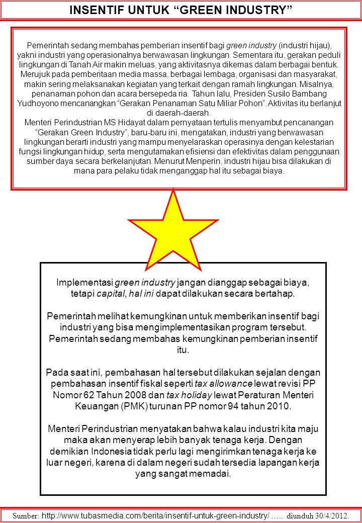 """INSENTIF UNTUK """"GREEN INDUSTRY"""" Sumber: http://www.tubasmedia.com/berita/insentif-untuk-green-industry/ ….. diunduh 30/4/2012. Pemerintah sedang memba"""