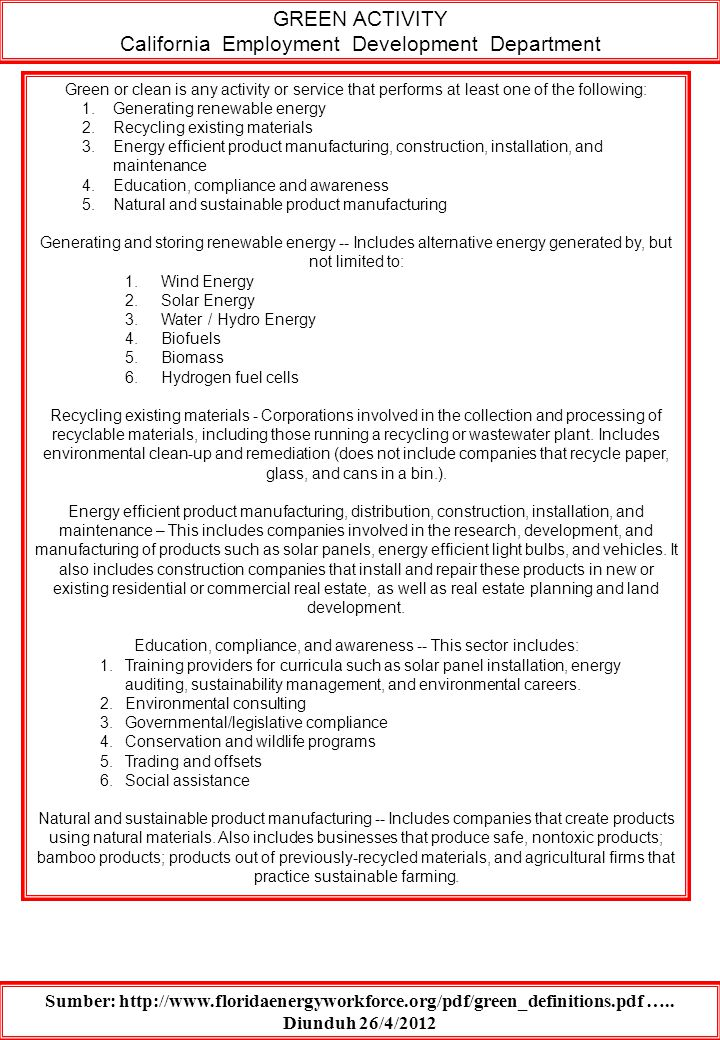 GREEN ACTIVITY California Employment Development Department Sumber: http://www.floridaenergyworkforce.org/pdf/green_definitions.pdf ….. Diunduh 26/4/2