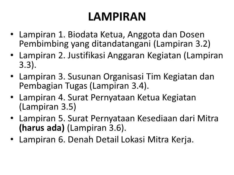 LAMPIRAN Lampiran 1. Biodata Ketua, Anggota dan Dosen Pembimbing yang ditandatangani (Lampiran 3.2) Lampiran 2. Justifikasi Anggaran Kegiatan (Lampira