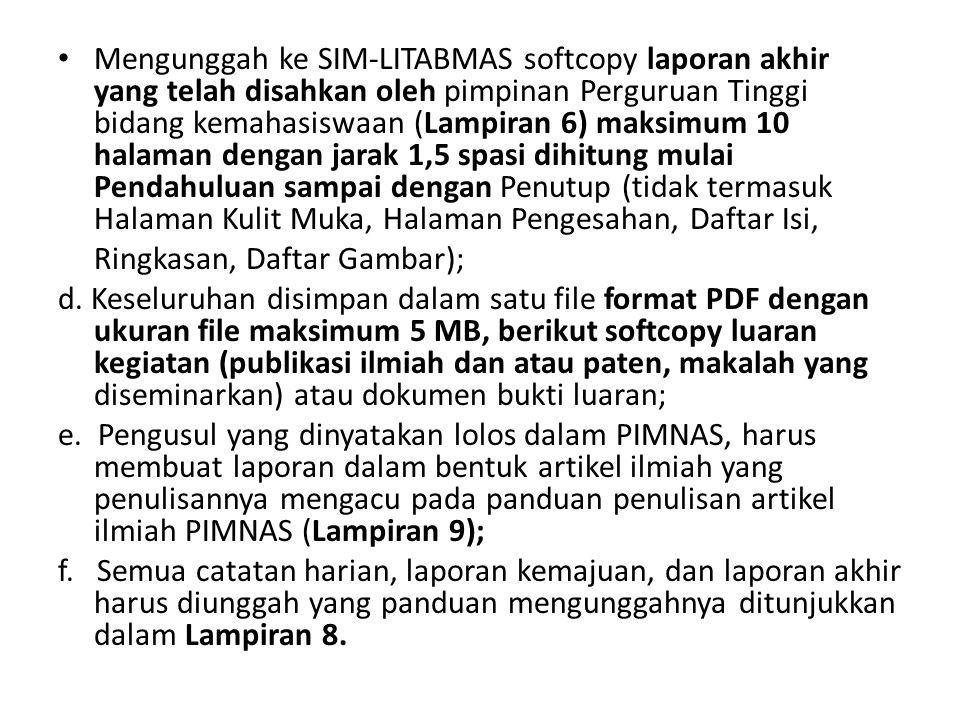 Mengunggah ke SIM-LITABMAS softcopy laporan akhir yang telah disahkan oleh pimpinan Perguruan Tinggi bidang kemahasiswaan (Lampiran 6) maksimum 10 hal