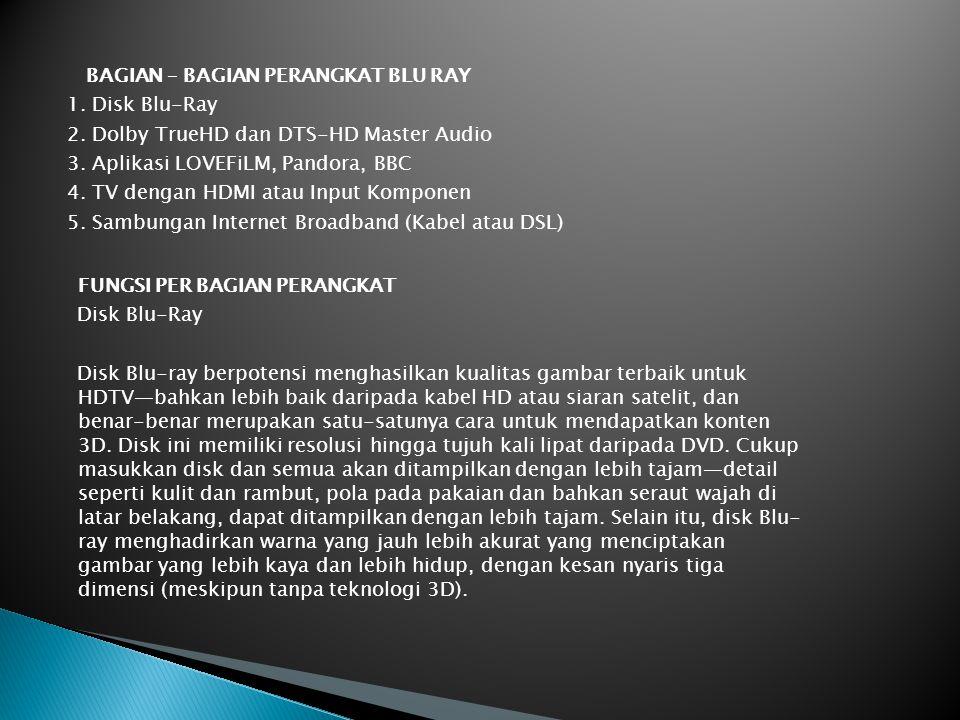 Koneksi Internet  Sebagian konsumen mungkin bertanya-tanya apakah mereka perlu memiliki koneksi internet untuk mengoperasikan Blu-ray player mereka.